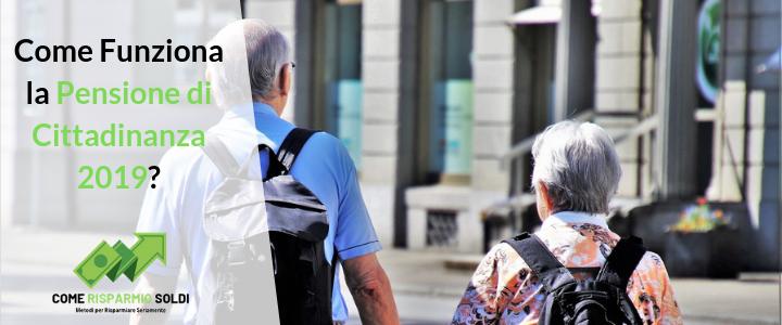 come funziona la pensione di cittadinanza 2019