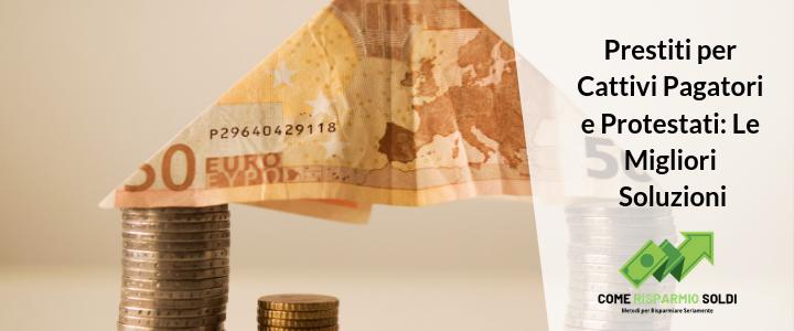 prestiti per cattivi pagatori