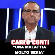 Carlo Conti: una malattia seria