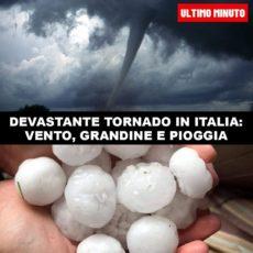 Devastante tornado in Italia