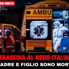 Tragedia al nord Italia